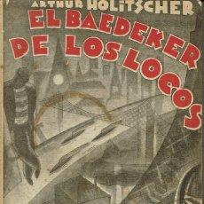 Libros antiguos: EL BAEDEKER DE LOS LOCOS, POR ARTHUR HOLITSCHER. AÑO 1930 (9.3). Lote 120533151