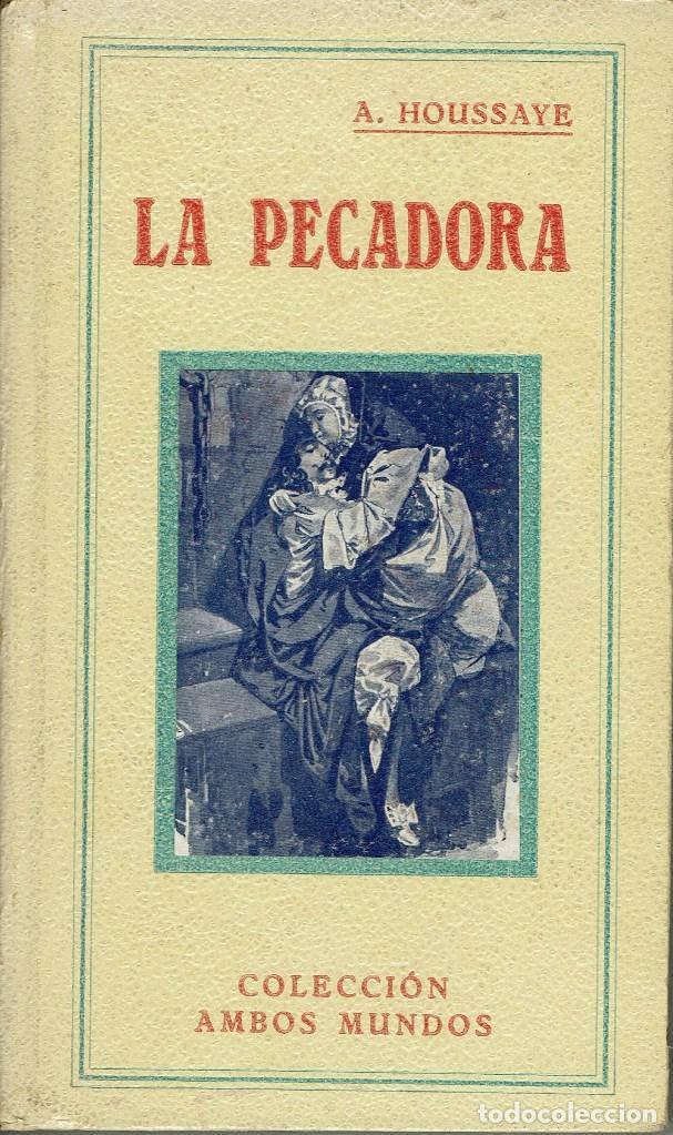 LA PECADORA, POR ARSENIO HOUSSAYE. AÑO ¿1910? (9.3) (Libros antiguos (hasta 1936), raros y curiosos - Literatura - Narrativa - Otros)