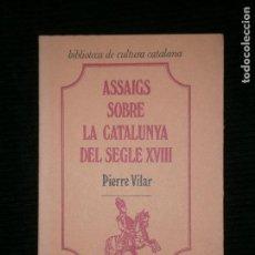 Libros antiguos: F1 ASSAIGS SOBRE LA CATALUNYA DEL SEGLE XVIII PIERRE VILAR. Lote 120560867