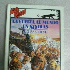 Libros antiguos: LA VUELTA AL MUNDO EN 80 DÍAS. JULIO VERNE. TUS LIBROS. ANAYA.. Lote 120580351