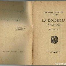 Libros antiguos: LA DOLOROSA PASIÓN, POR ANTONIO DE HOYOS Y VINENT. AÑOS ¿20? (12.3). Lote 120606011