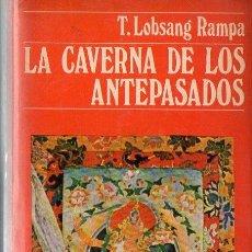 Libros antiguos: LOBSANG RAMPA : LA CAVERNA DE LOS ANTEPASADOS (DESTINO, 1973). Lote 120606619
