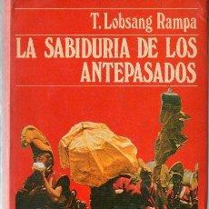 Libros antiguos: LOBSANG RAMPA : LA SABIDURÍA DE LOS ANTEPASADOS (DESTINO, 1973). Lote 120606711