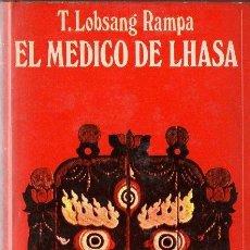 Libros antiguos: LOBSANG RAMPA : EL MÉDICO DE LHASA (DESTINO, 1973). Lote 120606759