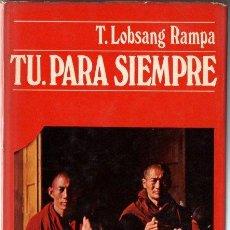 Libros antiguos: LOBSANG RAMPA : TU PARA SIEMPRE (DESTINO, 1973). Lote 120606939