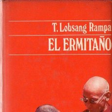Libros antiguos: LOBSANG RAMPA : EL ERMITAÑO (DESTINO, 1973). Lote 120606959