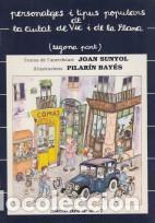 PERSONATGES I TIPUS POPULARS DE LA CIUTAT DE VIC I DE LA PLANA J.SUNYOL PILARÍN BAYÉS ILUSTRA 1984 (Libros Antiguos, Raros y Curiosos - Historia - Otros)