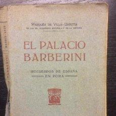 Libros antiguos: EL PALACIO BARBERINI, MARQUES DE VILLA URRUTIA, 1919. Lote 120675963