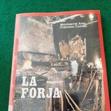 Libros antiguos: LA FORJA - MONTSERRAT AREU / FRANCESC COMAS. Lote 120682463
