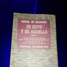 Libros antiguos: LIBRO-DE ESTO Y DE LO OTRO-MIGUEL DE UNAMUNO-1950-BUENOS AIRES-ED.SUDAMERICANA-TOMO 1-EXCELENTE ESTA. Lote 120688131