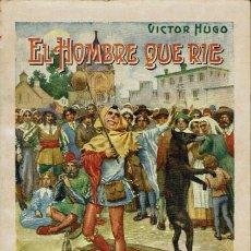 Libros antiguos: EL HOMBRE QUE RIE, POR VÍCTOR HUGO. AÑO 1936 (10.3). Lote 120743079
