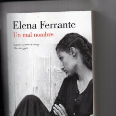 Libros antiguos: UN MAL NOMBRE, AUT. ELENA FERRANTE, SEGUNDO VOLUMEN. Lote 120745755