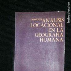 Libros antiguos: F1 ANALISIS LOCACIONAL DE LA GEOGRAFIA HUMANA P.HAGGETT. Lote 120754691