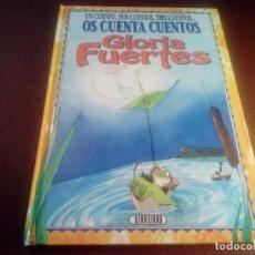Libros antiguos: UN CUENTO, DOS CUENTOS, TRES CUENTOS GLORIA FUERTES. Lote 120758423