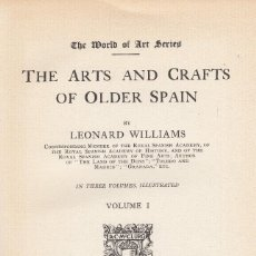 Libros antiguos: LEONARD WILLIAMS. THE ARTS AND CRAFTS OF OLDER SPAIN. 3 VOLS. CHICAGO, 1908. Lote 120780815