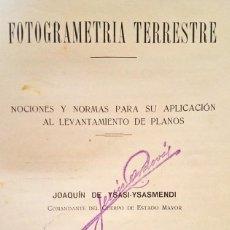 Libros antiguos: 1928 LIBRO FOTOGRAMETRIA TERRESTRE LEVANTAMIENTO PLANOS JOAQUIN YSASI YSASMENDI. Lote 120794015