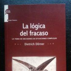 Livres anciens: LA LOGICA DEL FRACASO. DIETRICH DORNER , MODUS LABORANDI. Lote 120876187
