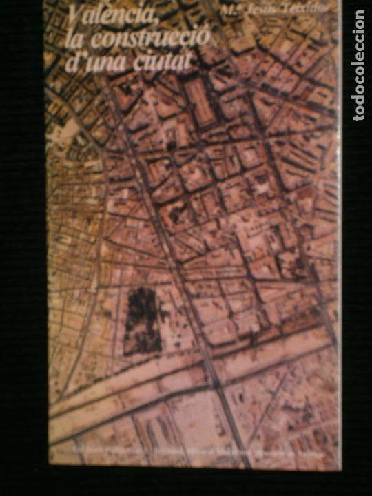 F1 VALENCIA LA CONSTRUCCIO D'UNA CIUTAT M.JESUS TEIXIDOR (Libros Antiguos, Raros y Curiosos - Historia - Otros)