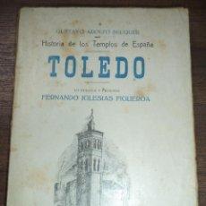Libros antiguos: HISTORIA DE LOS TEMPLOS DE ESPAÑA. TOLEDO. FERNANDO IGLESIAS FIGUEROA. GUSTAVO ADOLFO BEQUER. 1933.. Lote 121013307