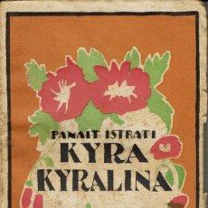 Libros antiguos: KYRA KIRALINA, POR PANAIT ISTRATI. AÑOS ¿30? (3.4). Lote 121029215