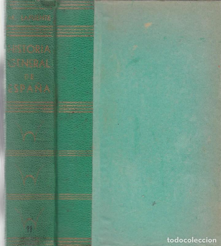 HISTORIA GENERAL DE ESPAÑA - MODESTO LAFUENTE - TOMO XI / MADRID 1853 (Libros Antiguos, Raros y Curiosos - Historia - Otros)
