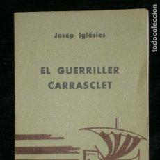 Libros antiguos: F1 EL GUERRILLER CARRASCLET Nº 25 EPISODIS DE HISTORIA JOSEP IGLESIES. Lote 121054539