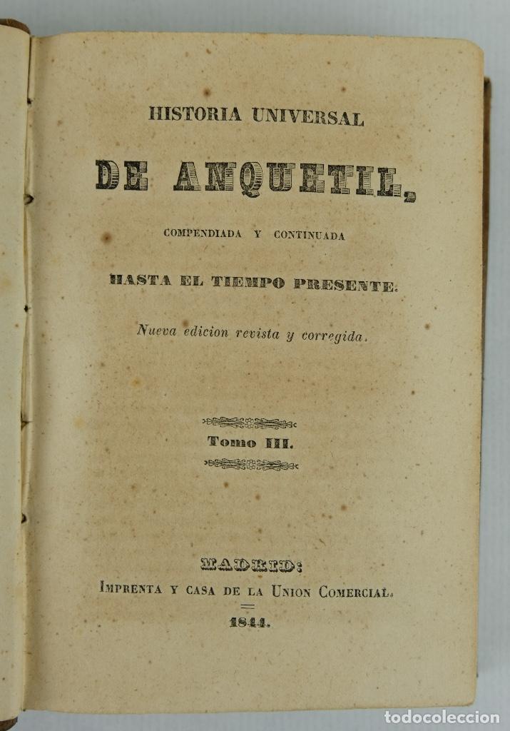 Libros antiguos: Historia universal de Anquetil compendiada y continuada hasta el tiempo presente. Tomo III.1844 - Foto 4 - 121169659