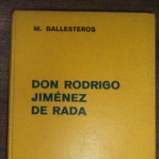 Libros antiguos: DON RODRIGO JIMENEZ DE RADA. MANUEL BALLESTEROS GAIBROIS. EDITORIAL LABOR, S. A. 1936.. Lote 121221267