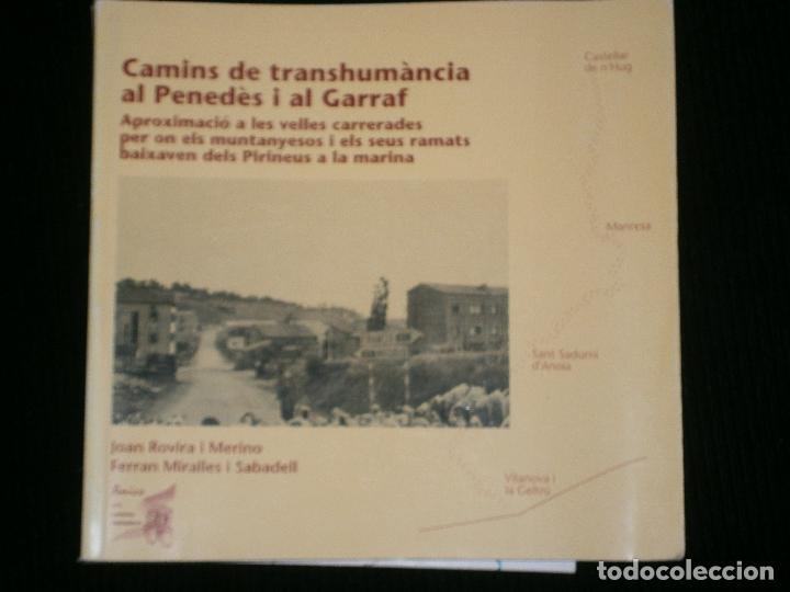 F1 CAMINS DE TRANSHUMANCIA AL PENEDES I AL GARRAF CONTIENE MAPA DESPLEGABLE (Libros Antiguos, Raros y Curiosos - Historia - Otros)
