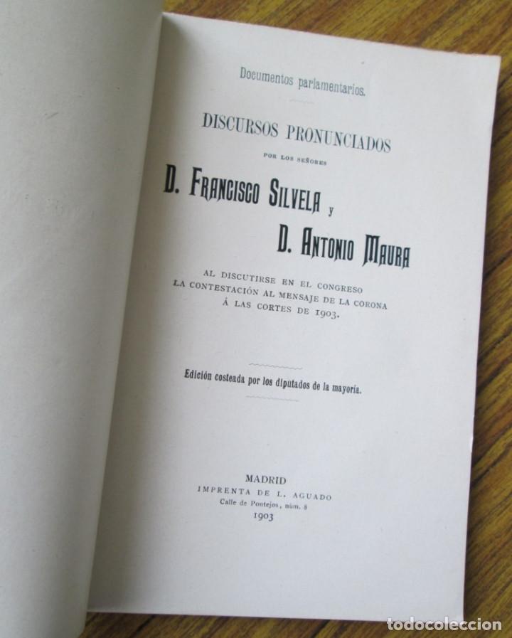Libros antiguos: Documentos parlamentarios - Discursos pronunciados Por D. Francisco Silvela y D. Antonio Maura 1903 - Foto 4 - 121284263