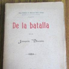 Libros antiguos: DE LA BATALLA - POR JOAQUÍN DICENTA - ED. MARIANO NÚÑEZ SAMPER. Lote 121284679