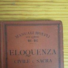 Libros antiguos: MANUALI HOEPLI. ELOQUENZA CIVILE E SACRA. L. ASIOLI. ULRICO HOEPLI EDITORE. MILANO, 1915.. Lote 121289459