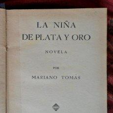 Libros antiguos: LA NIÑA DE PLATA Y ORO. MARIANO TOMÁS. BURGOS 1939.. Lote 121296543