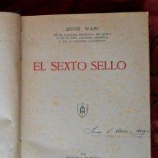 Libros antiguos: EL SEXTO SELLO. HUGO WAST. . Lote 121296891