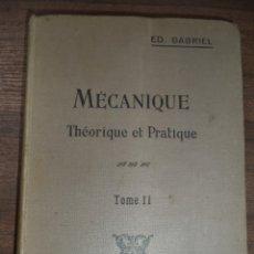 Libros antiguos: MECÁNIQUE THEORIQUE ET PRATIQUE.D´UN RECUEL DE PROBLEMES.PAR EDMOND GABRIEL. TOMO II.1922.EN FRANCES. Lote 121311383