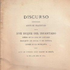 Libros antiguos: XVII. DUQUE DEL INFANTADO. DISCURSO AL CUBRIRSE ANTE S.M. COMO GRANDE DE ESPAÑA. MADRID, 1914. Lote 121320063
