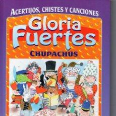 Libros antiguos: CHUPACHÚS: ACERTIJOS, CHISTES Y CANCIONES (GLORIA FUERTES). Lote 121357403