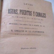 Libros antiguos: LEYES DE AGUAS, PUERTOS Y CANALES, 1893, VIUDA É HIJOS DE LA RIVA, IMPRESOR DE LA REAL CASA. Lote 121363727