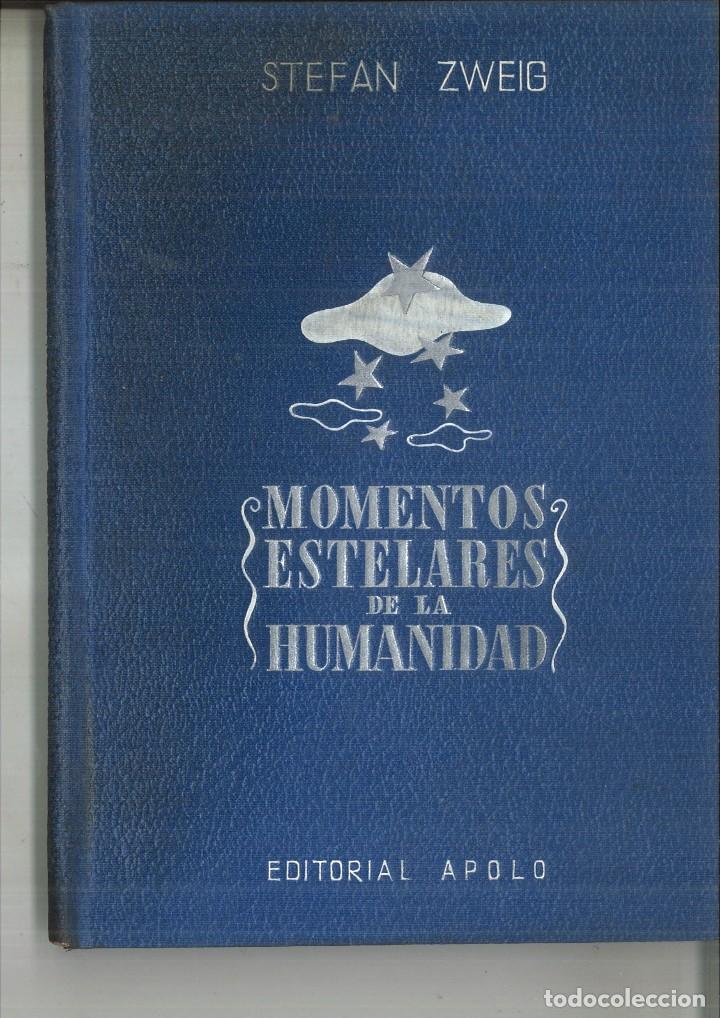 MOMENTOS ESTELARES DE LA HUMANIDAD. STEFAN ZWEIG (Libros Antiguos, Raros y Curiosos - Historia - Otros)
