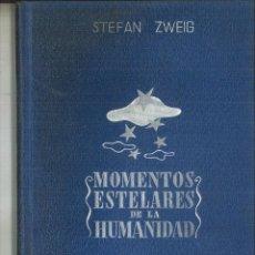Libros antiguos: MOMENTOS ESTELARES DE LA HUMANIDAD. STEFAN ZWEIG. Lote 121372583
