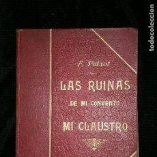 Libros antiguos: F1 LAS RUINAS DE MI CONVENTO MI CLAUSTRO F.PATXOT. Lote 121377571