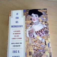 Libros antiguos: LA ERA DEL INCONSCIENTE. ERIC. R. KANDEL. ED. PAIDOS.. Lote 121445631