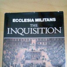 Libros antiguos: THE INQUISITION. ECCLESSIA MILITANS.. Lote 121446587