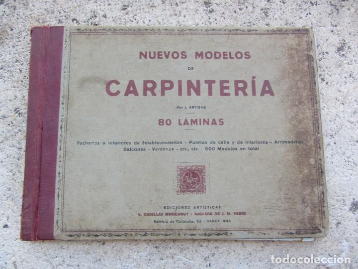 NUEVOS MODELOS DE CARPINTERIA 80 LAMINAS J. ARTIGAS (Libros Antiguos, Raros y Curiosos - Ciencias, Manuales y Oficios - Otros)