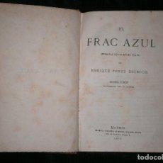 Libros antiguos: F1 EL FRAC AZUL MEMORIAS DE UN JOVEN FLACO ENRIQUE PEREZ ESCRICH AÑO 1875. Lote 121448467