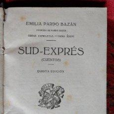 Libros antiguos: SUD EXPRÉS CUENTOS. EMILIA PARDO BAZÁN. . Lote 121461055
