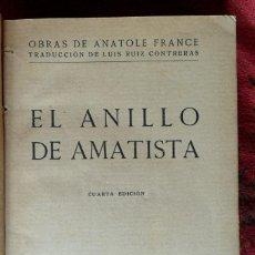 Libros antiguos: EL ANILLO DE AMATISTA Y VIDA DE RABELAIS. ANATOLE FRANCE. MADRID 1933.. Lote 121461375