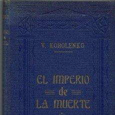 Libros antiguos: EL IMPERIO DE LA MUERTE, POR VLADIMIRO KOROLENKO. AÑO ¿1910? (6.4). Lote 121513335