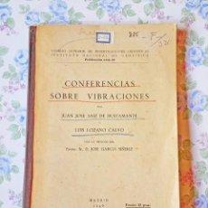 Libros antiguos: 1946 LIBRO DE CONFERENCIAS SOBRE VIBRACIONES (SAIZ BUSTAMANTE - LUIS LOZANO - GARCIA SIÑERIZ). Lote 121518919