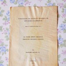 Libros antiguos: 1971 WLADIMIRO ESCOBAR - EL PADRE SIMÓN SARASOLA EMINENTE CIENTÍFICO JESUITA ANDES COLOMBIANOS. Lote 121519679